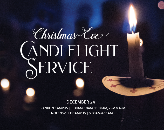 Christmas Eve | 8:30am, 10am, 11:30am, 2pm or 4pm
